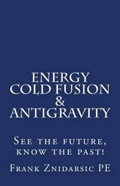 Energy, Cold Fusion, & Antigravity