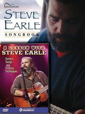 Steve Earle Songbook / A Lesson with Steve Earle