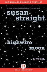 Highwire Moon | Susan Straight |