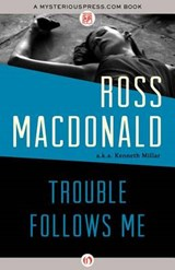 Trouble Follows Me | Ross MacDonald |