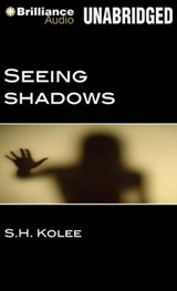 Seeing Shadows | S. H. Kolee |