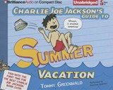 Charlie Joe Jackson's Guide to Summer Vacation | Tommy Greenwald |
