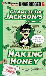 Charlie Joe Jackson's Guide to Making Money | Tommy Greenwald |
