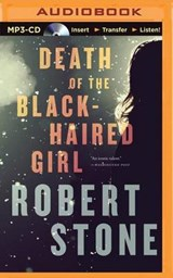 Death of the Black-Haired Girl | Robert Stone |