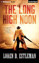 The Long High Noon | Loren D. Estleman |