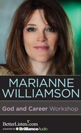 God and Career Workshop | Marianne Williamson |