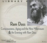 Consciousness, Aging and the New Millennium & An Evening with Ram Dass | Ram Dass |