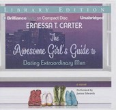 The Awesome Girl's Guide to Dating Extraordinary Men | Ernessa T. Carter |