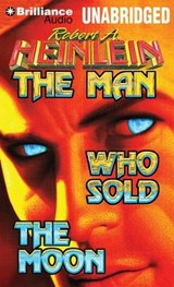 The Man Who Sold the Moon | Robert A. Heinlein |