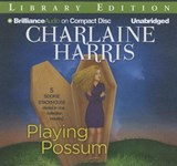Playing Possum | Charlaine Harris |