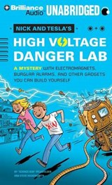 Nick and Tesla's High-Voltage Danger Lab | Pflugfelder, Bob ; Hockensmith, Steve |