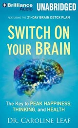 Switch on Your Brain | Leaf, Caroline, Dr. |