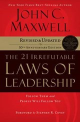 The 21 Irrefutable Laws of Leadership | John C. Maxwell |