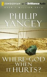 Where Is God When It Hurts? | Philip Yancey |
