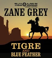 Tigre and Blue Feather | Zane Grey |
