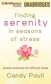 Finding Serenity in Seasons of Stress