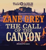 The Call of the Canyon | Zane Grey |