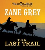 The Last Trail | Zane Grey |