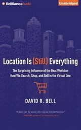 Location Is Still Everything | David R. Bell |