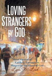 Loving Strangers by God