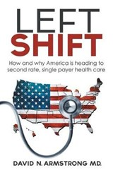 Left Shift | Armstrong, David N., M.d. |