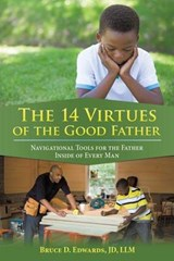 The 14 Virtues of the Good Father | Bruce D. Edwards |