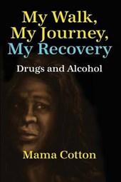 My Walk, My Journey, My Recovery
