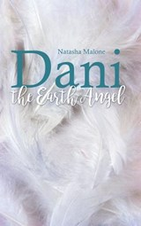 Dani the Earth Angel | Natasha Malone |