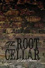 The Root Cellar | C. A. Thomas |