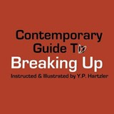 Contemporary Guide to Breaking Up | Y. P. Hartzler |
