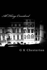 All Things Considered | G. K. Chesterton |