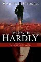 My Name Is Hardly | Martin Crosbie |