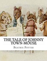 The Tale of Johnny Town-Mouse | Beatrix Potter |