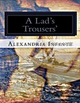 A Lad's Trousers | Alexandria Infante |