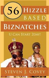 Fitty Six Hizzle Based Biznatches U Can Start 2day | Steven J Covey |