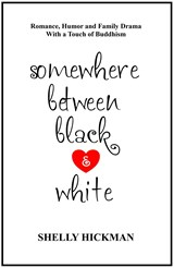 Somewhere Between Black and White | Shelly Hickman |