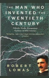 The Man Who Invented the Twentieth Century | Robert Lomas |