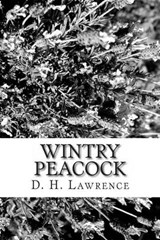 Wintry Peacock | D. H. Lawrence |