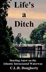 Life's a Ditch | C L R Dougherty |