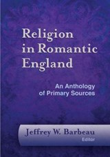 Religion in Romantic England | Jeffrey W. Barbeau |