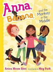 Anna, Banana, and the Monkey in the Middle | Anica Mrose Rissi |
