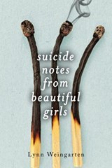 Suicide notes from beautiful girls | Lynn Weingarten |