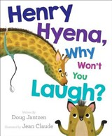 Henry Hyena, Why Won't You Laugh? | Doug Jantzen |