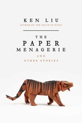 The Paper Menagerie and Other Stories | Ken Liu |