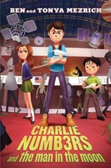 Charlie Numbers and the Man in the Moon | Ben Mezrich |