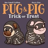 Pug and Pig Trick-or-Treat | Sue Lowell Gallion |