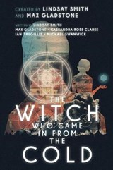 The Witch Who Came in from the Cold | Lindsay Smith |