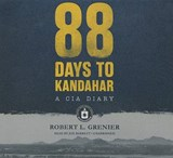 88 Days to Kandahar | Robert L. Grenier |