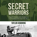 Secret Warriors | Taylor Downing |