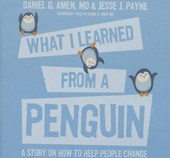 What I Learned from a Penguin | Amen, Daniel G. ; Payne, Jesse J. |
